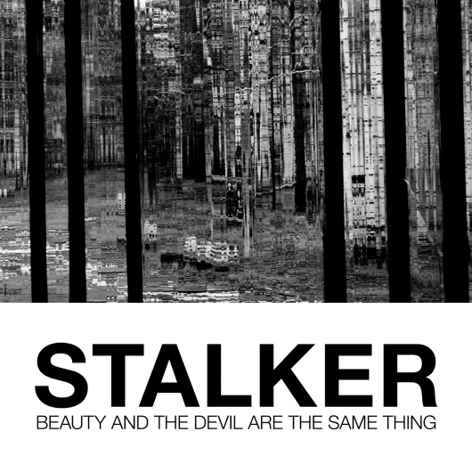 release Out now: Stalker - Beauty and the devil are the same thing