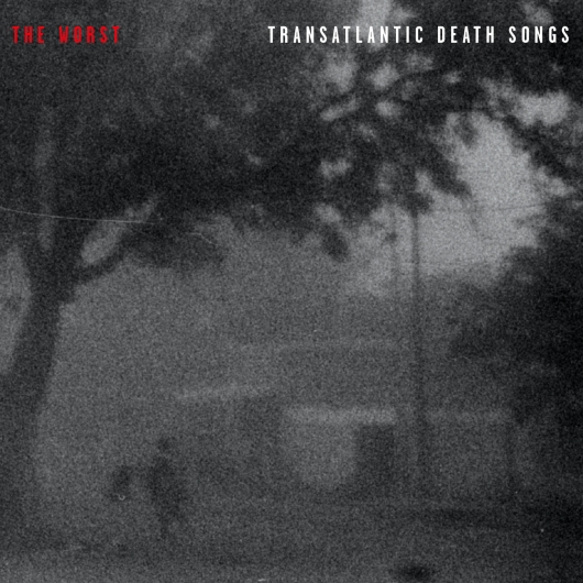 Buy / Get The Worst - Transatlantic Death Songs - MP3 ALBUM