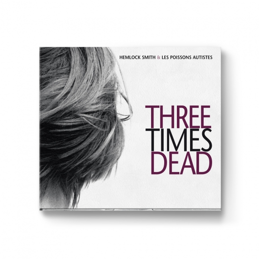 Buy / Get Hemlock Smith & Les Poissons Autistes - Three Times Dead - CD & MP3 ALBUM