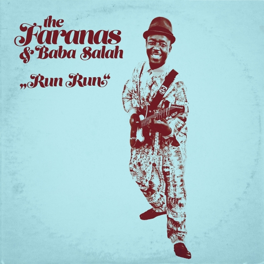 release Out now: Run Run - The Faranas & Baba Salah