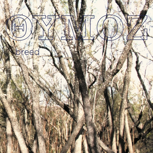 release Out now: Breed by Oymoz
