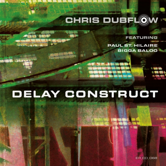release Out now: Delay Construct - Chris Dubflow