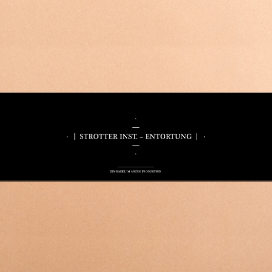 release Out now: Strotter Inst. - Entortung